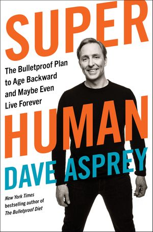You are currently viewing Book Review -Super Human by Dave Asprey