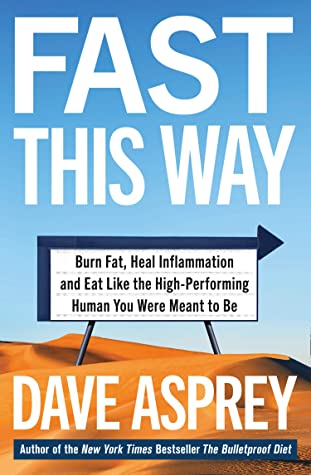 Book Review: Fast This Way by Dave Asprey
